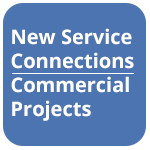 New Service Connections and Commercial Projects